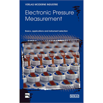 Electronic Pressure Measurement<br />WIKA authors write about basics, applications and instrument selection